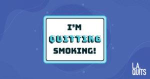 I'm quitting smoking!